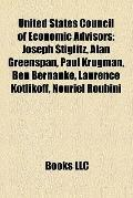 United States Council of Economic Advisors : Joseph Stiglitz, Alan Greenspan, Paul Krugman, ...