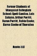 Former Students of Wanganui Collegiate School : Epeli Ganilau, Lala Sukuna, Arthur Porritt, ...