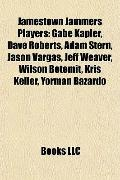 Jamestown Jammers Players : Gabe Kapler, Dave Roberts, Adam Stern, Jason Vargas, Jeff Weaver...