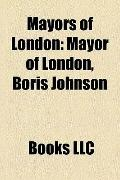 Mayors of London : Mayor of London, Boris Johnson, Ken Livingstone