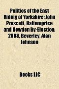 Politics of the East Riding of Yorkshire : John Prescott, Haltemprice and Howden by-Election...