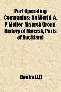 Port Operating Companies : Dp World, A. P. Moller-Maersk Group, History of Maersk, Ports of ...