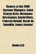 Rowers at the 1900 Summer Olympics : Saint George Ashe, Hermanus Brockmann, Roelof Klein, Fr...