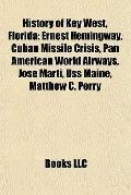 History of Key West, Florid : Ernest Hemingway, Cuban Missile Crisis, Pan American World Air...