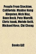 People from Stockton, Californi : Maxine Hong Kingston, Nick Diaz, Dave Beck, Pete Morelli, ...