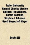 Taylor University Alumni : Charles Wesley Shilling, Tim Walberg, Harold Ockenga, Stephen L. ...