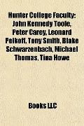 Hunter College Faculty : John Kennedy Toole, Peter Carey, Leonard Peikoff, Tony Smith, Blake...