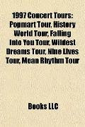 1997 Concert Tours : Popmart Tour, History World Tour, Falling into You Tour, Wildest Dreams...