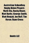 Australian Schoolboy Rugby Union Players: Mark Ella, Rocky Elsom, Matt Burke, George Smith, ...