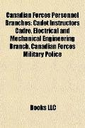 Canadian Forces Personnel Branches : Cadet Instructors Cadre, Electrical and Mechanical Engi...