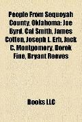 People from Sequoyah County, Oklahom : Joe Byrd, Cal Smith, James Cotten, Joseph L. Erb, Jac...