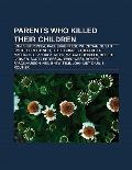 Parents Who Killed Their Children : Ivan Iv of Russia, Paul Ehrenfest, Wu Zetian, Susan Smit...