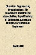 Chemical Engineering Organizations : Air Movement and Control Association, Royal Society of ...