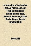 Academics of the London School of Hygiene and Tropical Medicine : Archibald Mcindoe, Brian G...