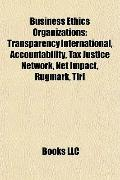 Business Ethics Organizations : Transparency International, Accountability, Tax Justice Netw...