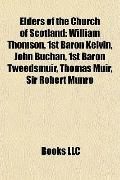 Elders of the Church of Scotland : William Thomson, 1st Baron Kelvin, John Buchan, 1st Baron...