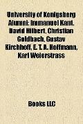University of Königsberg Alumni : Immanuel Kant, David Hilbert, Christian Goldbach, Gustav K...
