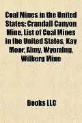 Coal Mines in the United States : Crandall Canyon Mine, List of Coal Mines in the United Sta...