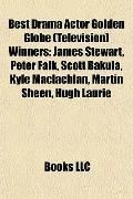 Best Drama Actor Golden Globe Winners : James Stewart, Peter Falk, Scott Bakula, Kyle Maclac...