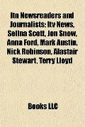 Itn Newsreaders and Journalists : Itv News, Selina Scott, Jon Snow, Anna Ford, Mark Austin, ...