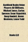 Auckland Rugby Union Players : Ali Williams, Michael Jones, Carlos Spencer, Sean Fitzpatrick...