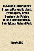 Cleveland Lumberjacks Players : Markus Näslund, Bryan Fogarty, Drake Berehowsky, Patrick Lal...