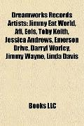Dreamworks Records Artists : Jimmy Eat World, Afi, Eels, Toby Keith, Jessica Andrews, Emerso...