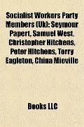 Socialist Workers Party Members : Seymour Papert, Samuel West, Christopher Hitchens, Peter H...