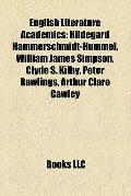 English Literature Academics : Hildegard Hammerschmidt-Hummel, William James Simpson, Clyde ...