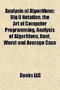 Analysis of Algorithms : Big O Notation, the Art of Computer Programming, Analysis of Algori...