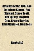 Athletes at the 1987 Pan American Games : Ray Stewart, Steve Scott, Jim Spivey, Joaquim Cruz...
