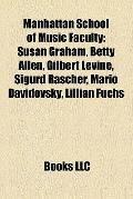 Manhattan School of Music Faculty : Susan Graham, Betty Allen, Gilbert Levine, Sigurd Raschè...