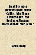 Small Business Administration : Susan Collins, John Thune, Business. gov, Fred Hochberg, Ala...