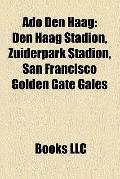 Ado Den Haag : Ado Den Haag Managers, Ado Den Haag Players, Dick Advocaat, Cor Van der Hart,...