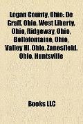 Logan County, Ohio : De Graff, Ohio, West Liberty, Ohio, Ridgeway, Ohio, Bellefontaine, Ohio...