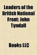 Leaders of the British National Front : John Tyndall, Andrew Brons, Ian Anderson, A. K. Ches...