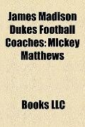 James Madison Dukes Football Coaches : Mickey Matthews, Amos Jones, Rip Scherer, James Frank...