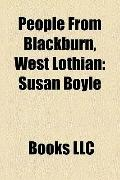 People from Blackburn, West Lothian : Susan Boyle, Jim Devine, Joe O'neill, Angela Constance...