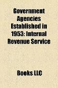 Government Agencies Established In 1953 : Internal Revenue Service, Small Business Administr...