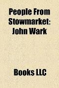 People from Stowmarket : John Wark, John Barnard Byles, Gavin Johnson, Spencer John Bent, Wi...