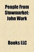 People from Stowmarket : John Wark, John Barnard Byles, Gavin Johnson, Spencer John Bent, Wi...