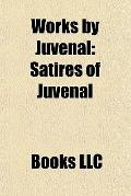 Works by Juvenal : Satires of Juvenal