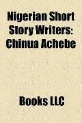 Nigerian Short Story Writers : Chinua Achebe