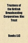 Trustees of the British Broadcasting Corporation : Bbc Trust