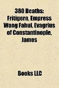 380 Deaths : Fritigern, Empress Wang Fahui, Evagrius of Constantinople, James