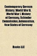Contemporary German History : World War Ii, World War I, History of Germany, Schieder Commis...
