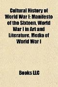 Cultural History of World War I : Manifesto of the Sixteen, World War I in Art and Literatur...