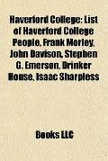 Haverford College : List of Haverford College People, Frank Morley, John Davison, Stephen G....