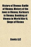 History of Vienn : Battle of Vienna, History of the Jews in Vienna, Harbours in Vienna, Bomb...