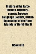 History of the Faroe Islands : Denmark-norway, Faroese Language Conflict, British Occupation...